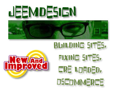 jeemdesign.com - building websites, fixing websites, oscommerce, ecommerce, cre loaded